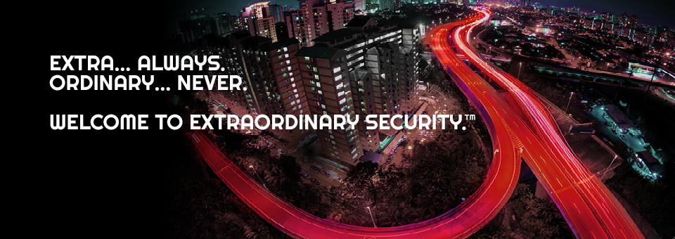 Extra.. Always. Ordinary.. Never. Welcome to extraordinary security.